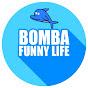 BOMBA Funny Life