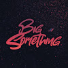 TheBIGSomething