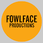 FowlFace Productions