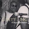 Ghetto Big #EleganciaBarrial