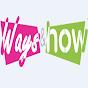 youtube(ютуб) канал WaysAndHow