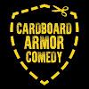 Cardboard Armor Comedy