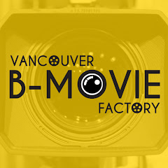 The Vancouver B Movie Factory
