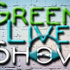 GreenLiveSHOW