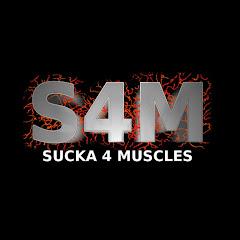 Sucka4Muscles