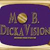 Mo B. DickaVision