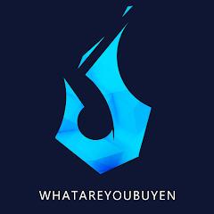 WhatAreYouBuyen
