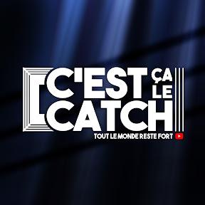 C'est Ca Le Catch