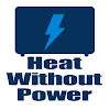 Heat Without Power
