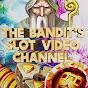 The Bandit's Slot Video Channel