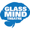 Glass Mind Theatre