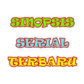 Sinopsis Serial Terbaru Channel Videos