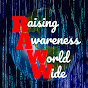 R.A.W.W. - Raising Awareness World Wide