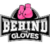 Behind The Gloves