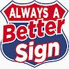 Always A Better Sign