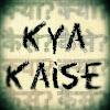 Kya Kaise