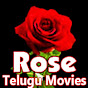 Rose Telugu Movies