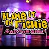 Blame It On Richie