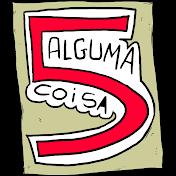 5algumacoisa