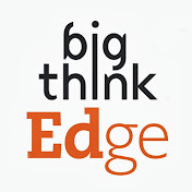 Big Think Edge