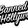 Banned InHollywood