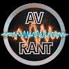 AV Rant Podcast
