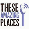 These Amazing Places