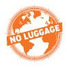 No Luggage /Bez Bagaj