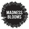 Madness Blooms