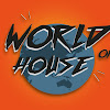 WorldofHouse