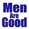Men Are Good!