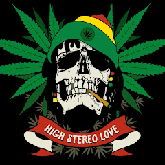 High Stereo Love Best Reggae Music