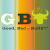 Good, Bad, or Bull$#*!