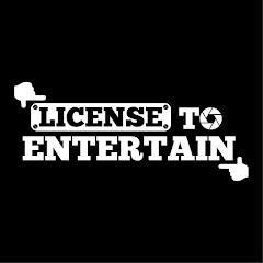 License to Entertain