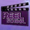 Reel School