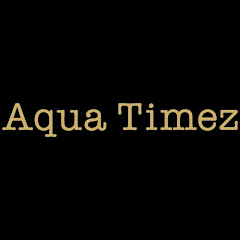 Aqua Timez Official YouTube Channel