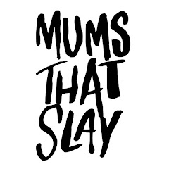 Mums That Slay