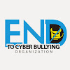 End to Cyber Bullying