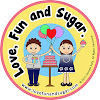 Love, Fun and Sugar.