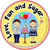 Love, Fun and Sugar.