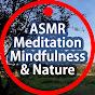 ASMR Meditation Mindfulness & Nature