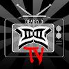 Deadly D TV