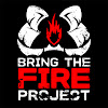 Bring The Fire Project