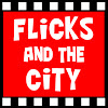 Flicks And The City