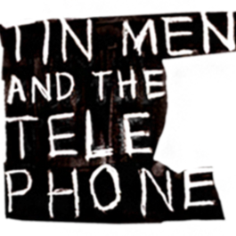 Tin Men and the Telephone
