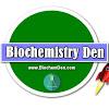 Biochemistry Den