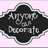 Anyone Can Decorate