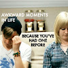 Awkward Moments In Life