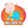 Bill Kids Tv
