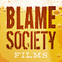 blamesocietyfilms Youtube Channel